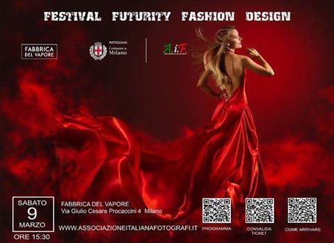 FESTIVAL FUTURITY FASHION DESIGN alla Fabbrica del Vapore di Milano
